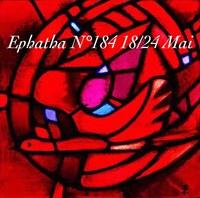 Ephatha hebdo - revisité -  N° 184 du 18 au 24 mai 2020